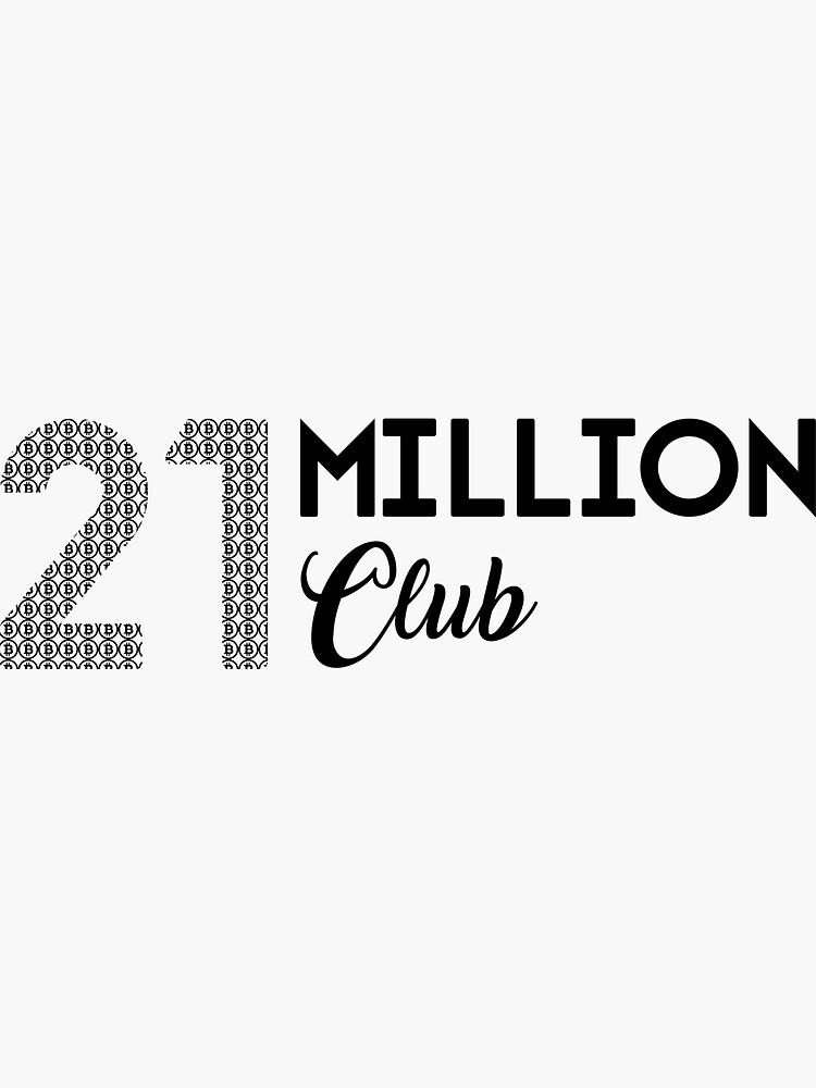 21 million club