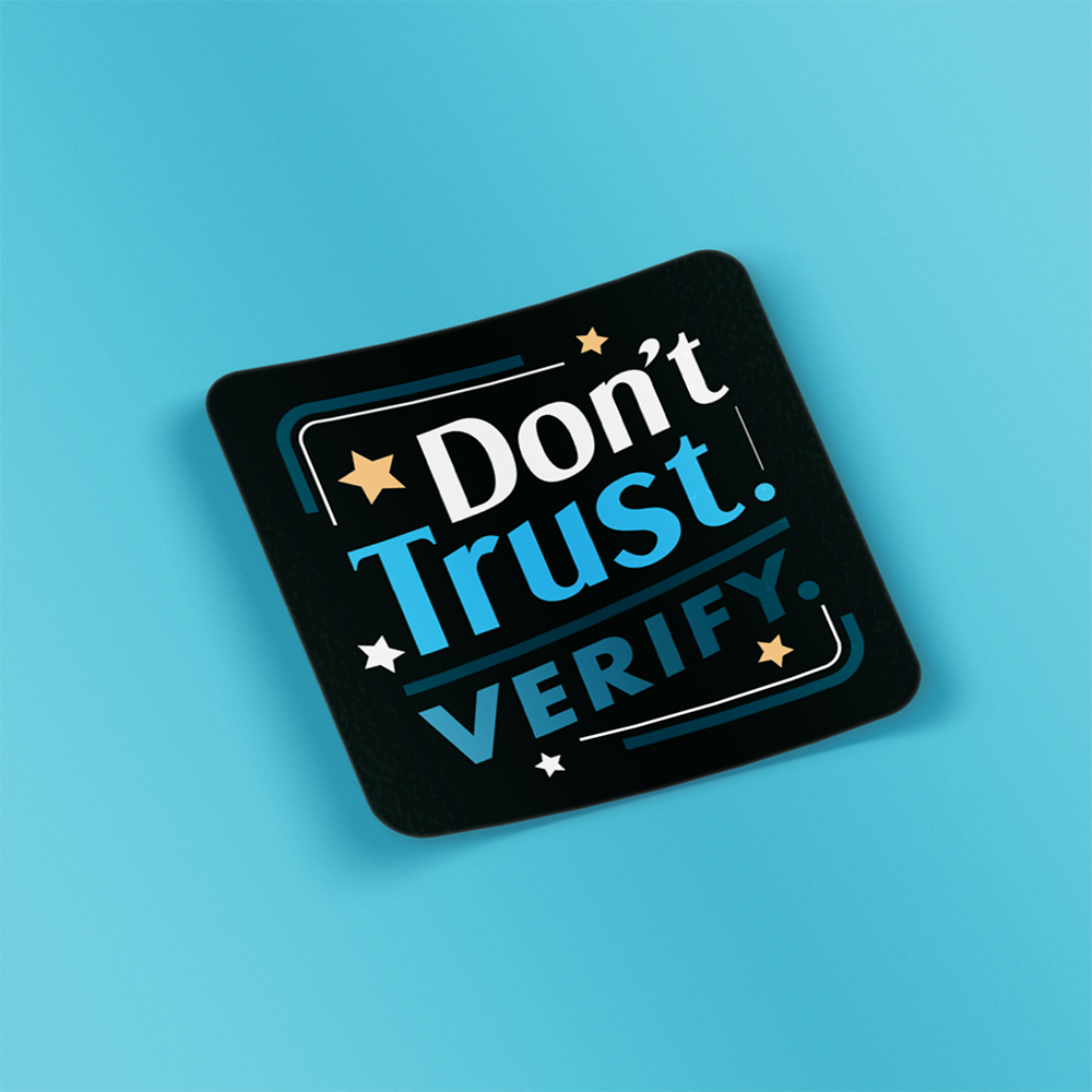 """Don't trust, verify""-sticker"