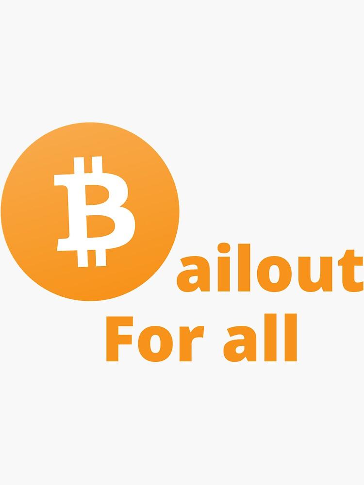 Bitcoin Bailout for all