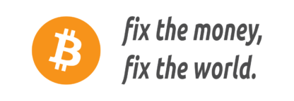 Bitcoin: fix the money, fix the world
