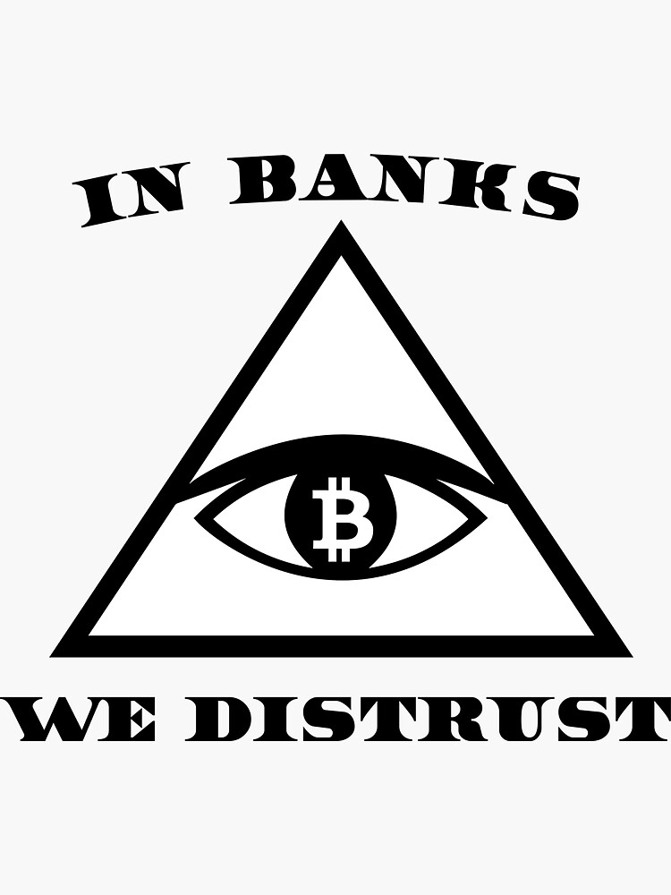 In banks we Distrust