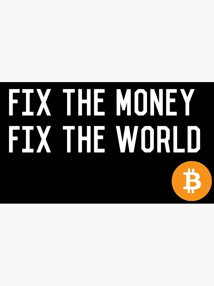 Fix the Money Fix The World