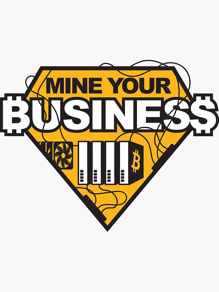 Bitcoin mine your business