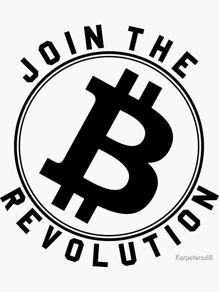 Join the bitcoin revolution